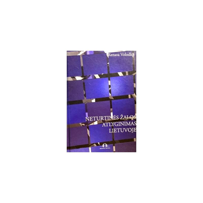 Volodko Renata - Neturtinės žalos atlyginimas Lietuvoje
