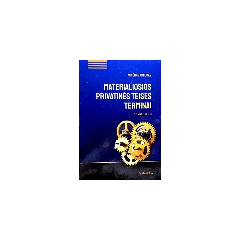 Driukas Artūras - Materialiosios privatinės teisės terminai