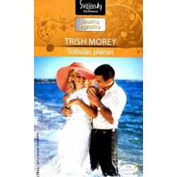 Morey Trish - Tobulas planas