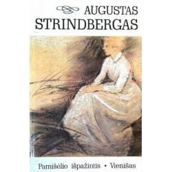 Strindbergas Augustas - Pamišėlio išpažintis. Vienišas
