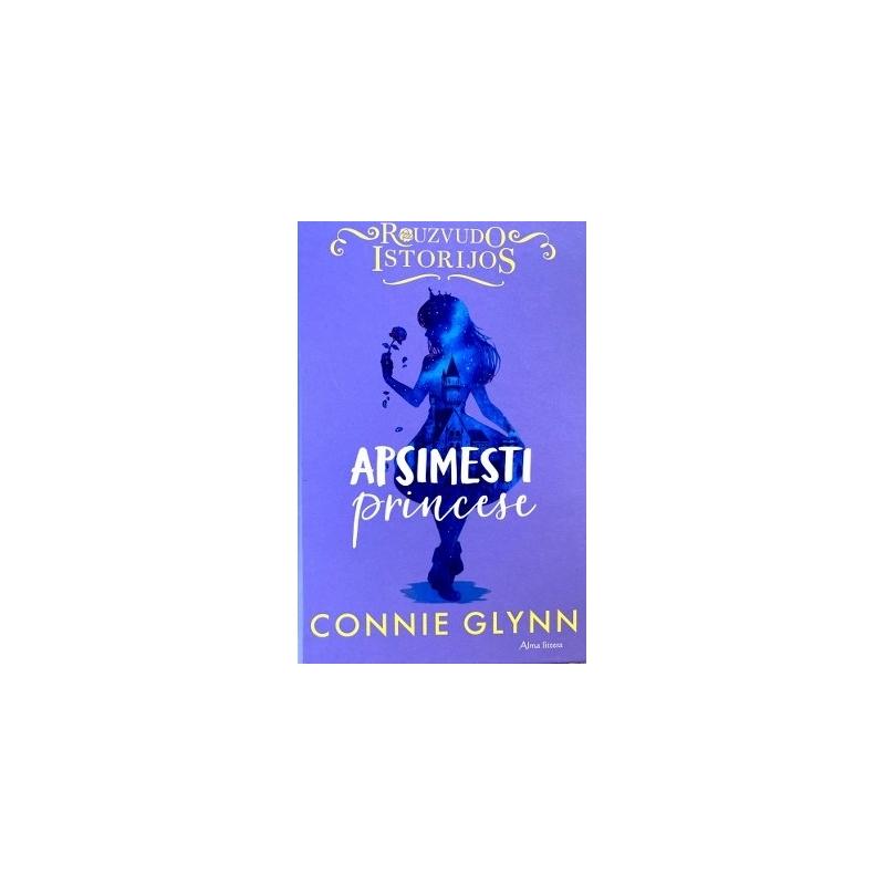 Glynn Connie - Apsimesti princese. Rouzvudo istorijos (2 dalis)