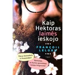 Lelord Francois - Kaip Hektoras laimės ieškojo