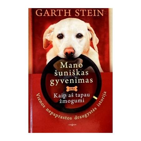Stein Garth - Mano šuniškas gyvenimas arba Kaip aš tapau žmogumi