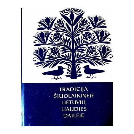 Tradicija šiuolaikinėje lietuvių liaudies dailėje