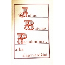 Būtėnas Julius - Pseudonimai, arba slapyvardžiai