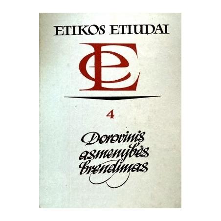 Etikos etiudai (4). Dorovinis asmenybės brendimas