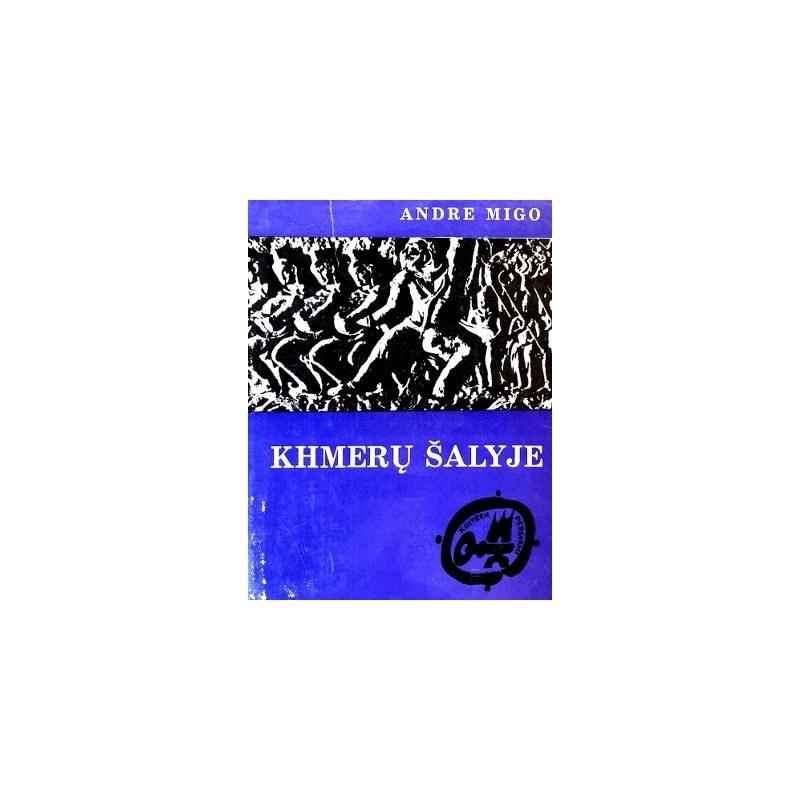 Migo Andre - Khmerų šalyje