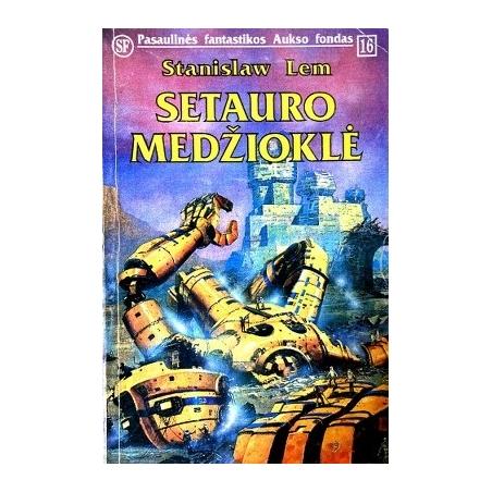 Lem Stanislaw - Setauro medžioklė (16 knyga)