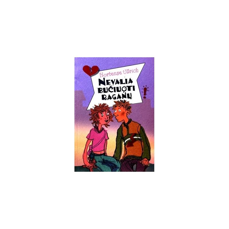 Ullrich Hortense - Nevalia bučiuoti raganų