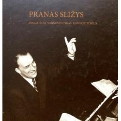 Kompozitorius, dirigentas ir vargonininkas Pranas Sližys