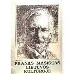 Pranas Mašiotas Lietuvos kultūroje