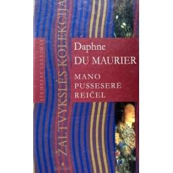 Maurier du Daphne - Mano pusseserė Reičel