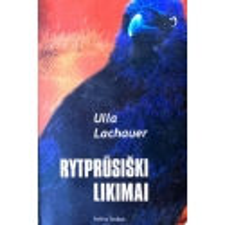 Lachauer Ulla - Rytprūsiški likimai