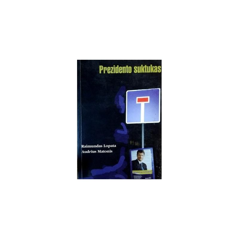 Lopata Raimundas - Prezidento suktukas