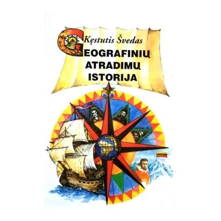 Švedas Kęstutis - Geografinių atradimų istorija