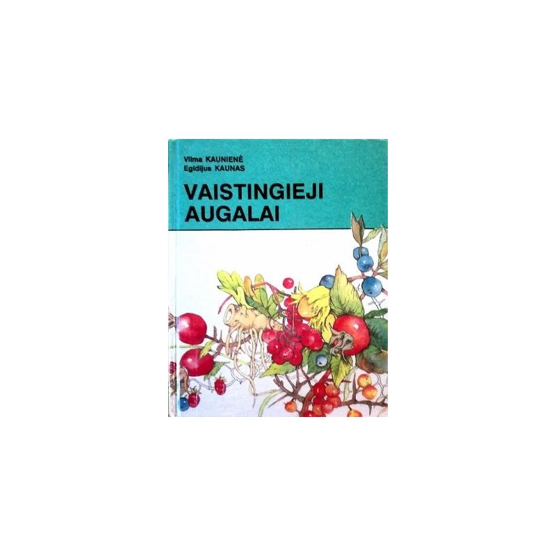 Kaunas Egidijus, Kaunienė Vilma - Vaistingieji augalai