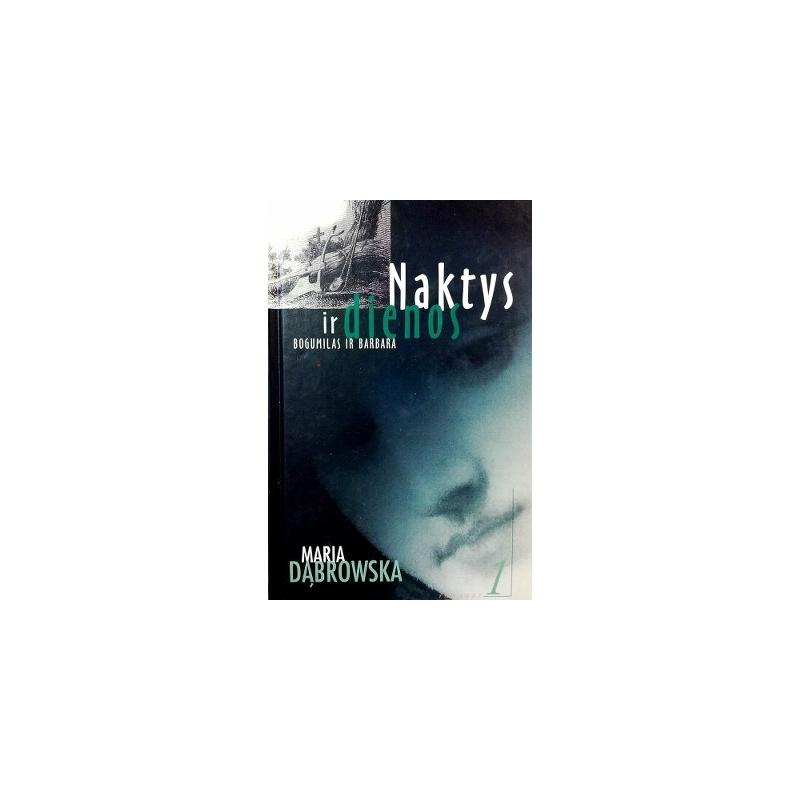 Dabrowska Maria - Naktys ir dienos. Bogumilas ir Barbara