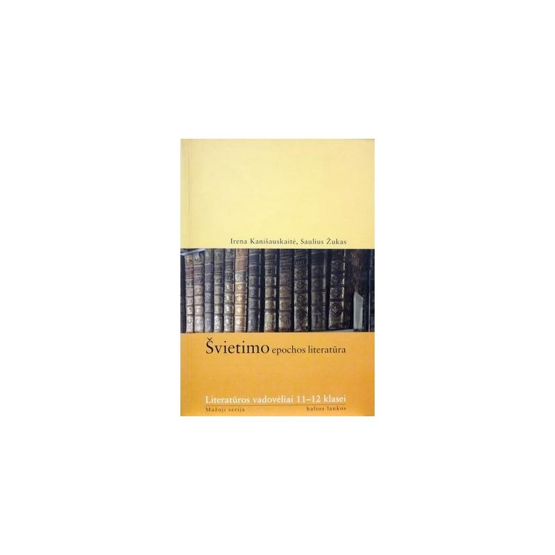 Kanišauskaitė I., Žukas S. - Švietimo epochos literatūra