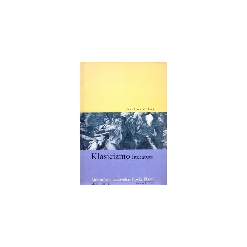 Žukas Saulius - Klasicizmo literatūra