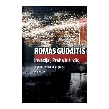 Gudaitis Romas - Invazija į Prahą ir širdis