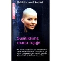 Zachert Christel, Zachert Isabell - Susitiksime mano rojuje