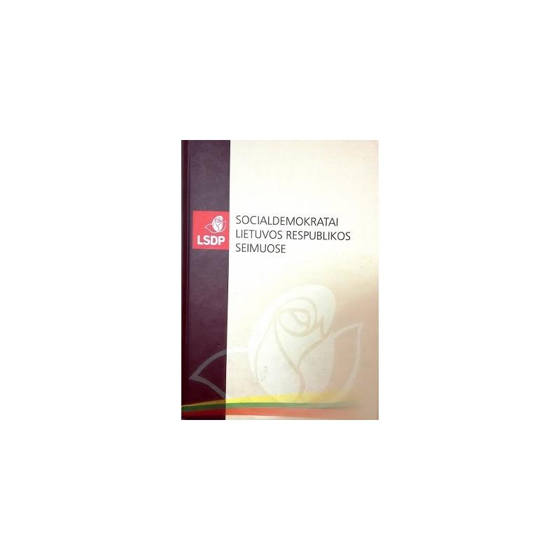 Andriukaitis Vytenis Povilas ir kt. - Socialdemokratai Lietuvos Respublikos Seimuose