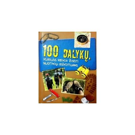 Marcus Wurmli - 100 dalykų, kuriuos reikia žinoti nuotykių ieškotojams