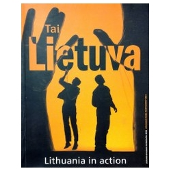 Tai Lietuva. Lithuania in Action