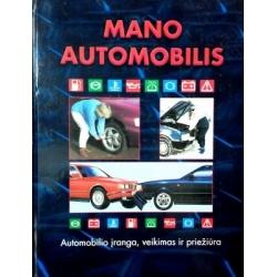 Valatka Algimantas - Mano automobilis: automobilio įranga, veikimas ir priežiūra