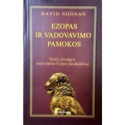Noonan D. - Ezopas ir vadovavimo pamokos: verslo įžvalgos senovinėse Ezopo pasakėčiose