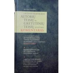 Vileita Alfonsas - Lietuvos Respublikos autorių teisių ir gretutinių teisių įstatymo komentaras