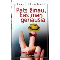 Kirschner Josef - Pats žinau, kas man geriausia