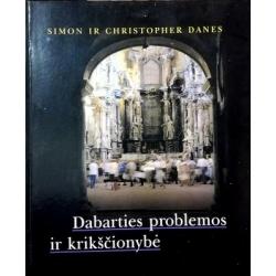 Danes Simon ir Christopher - Dabarties problemos ir krikščionybė
