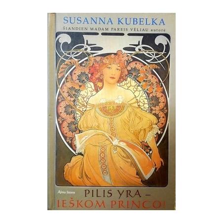 Kubelka Susanna - Pilis yra-ieškom princo!