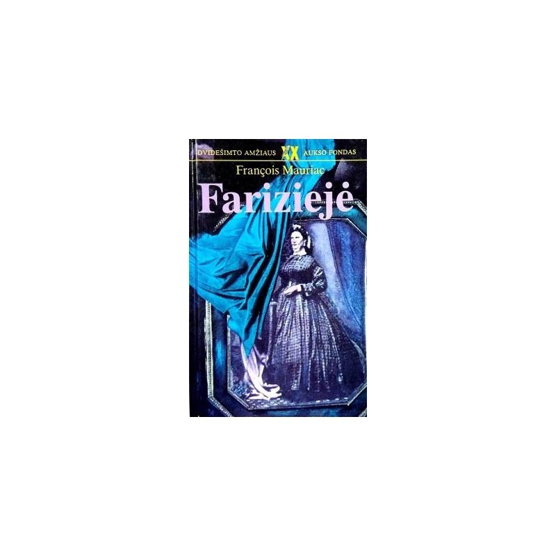 Mauriac Francois - Fariziejė