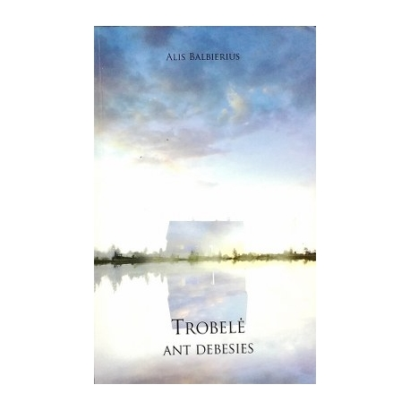 Balbierius Alis - Trobelė ant debesies: esė