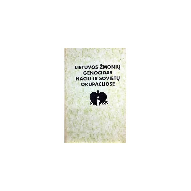 Eidintas Alfonsas - Lietuvos žmonių genocidas nacių ir sovietų okupacijose