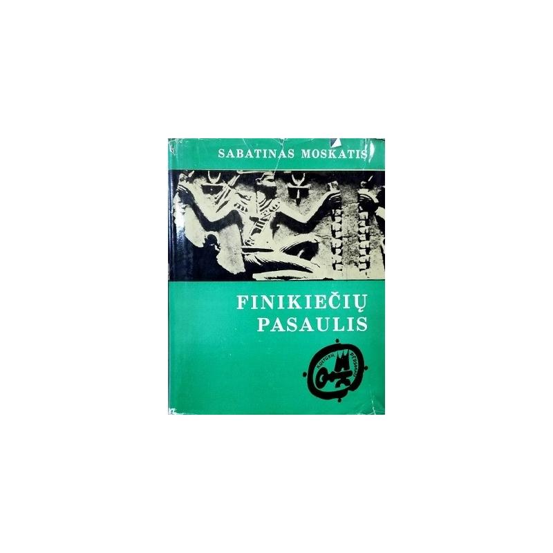 Moscati Sabatino - Finikiečių pasaulis