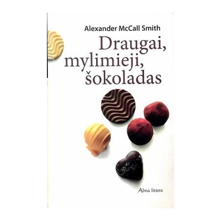 Smith McCall A. - Draugai, mylimieji, šokoladas