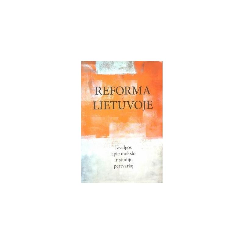 Reforma Lietuvoje: įžvalgos apie mokslo ir studijų pertvarką