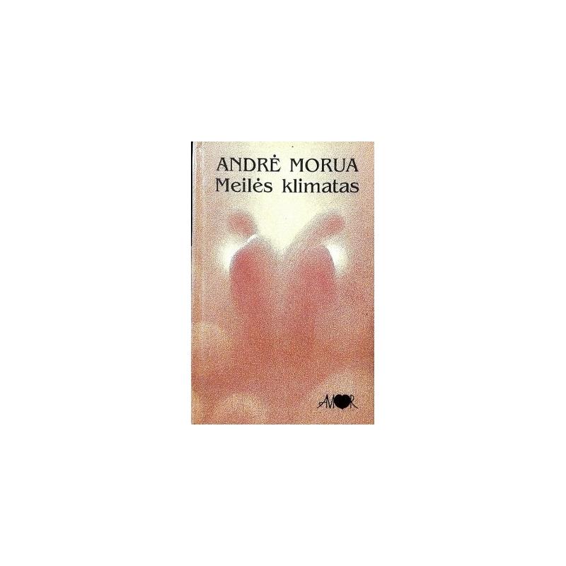 Maurois Andre - Meilės klimatas