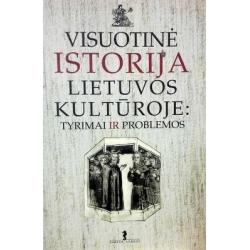 Juzefovičius Romas - Visuotinė istorija lietuvos kultūroje: Tyrimai ir problemos