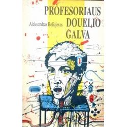 Beliajevas Aleksandras - Profesoriaus Douelio galva