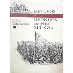 Varakauskas Rokas - Lietuvos ir Livonijos santykiai XIII-XVI a.