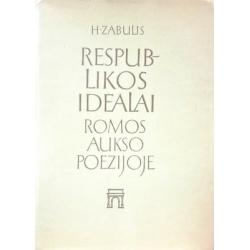 Zabulis Henrikas - Respublikos idealai Romos aukso poezijoje