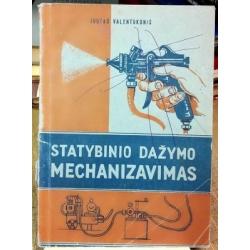 Valentukonis Juozas - Statybinio dažymo mechanizavimas