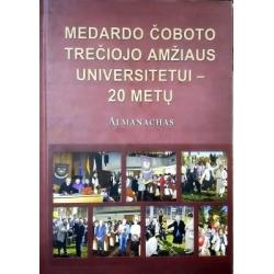 Miniotaitė J. ir kt. - Medardo Čoboto trečiojo amžiaus universitetui-20 metų: almanachas