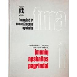 Kalčinskas Gediminas ir kt. - Finansinė ir menedžmento apskaita (1 tomas). Įmonių apskaitos pagrindai