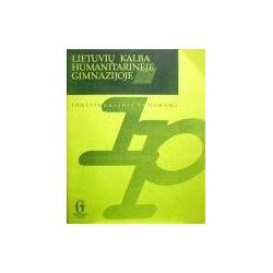 Ganusauskienė A., Žuklijienė Z. - Lietuvių kalba humanitarinėje gimnazijoje