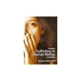 Stačiokienė Marija Nijolė - Situation of trafficking in human beings in Lithuania. Summary report 2006